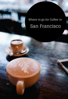 Where to go for coffee in San Francisco, California USA. The best spots for coffee in San Francisco. #coffee #sanfrancisco.