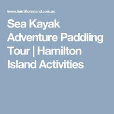 Sea Kayak Adventure Paddling Tour | Hamilton Island Activities