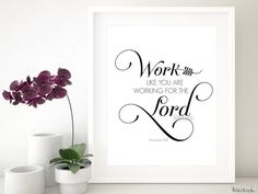 "Bible verse printable "" work like you are working for the Lord "" Printable inspirational flourish typhography print -fp008- Instant download"