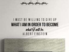 "Albert Einstein Motivational Typography Quote Wall Decal ""I Must Be Willing to Give up What I Am"" 45x16 Inches"
