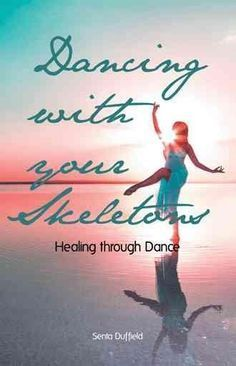 Dancing With Your Skeletons: Healing Through Dance