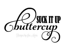 Suck it up Buttercup Decal Workout decal suck by DesignsbyJenMarie, $4.00