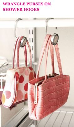 Hang purses with shower curtain hooks.