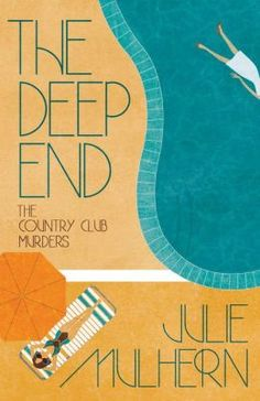 A Girl and Her eBooks: The Deep End (The Country Club Murders Book 1) by Julie Mulhern
