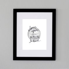 """Express your love in a way that you can display with our """"love you to the moon and back"""" print! This hand painted graphic is printed on high quality paper and comes in two different sizes to choose from. All rights reserved. Cannot be copied, altered or resold."""