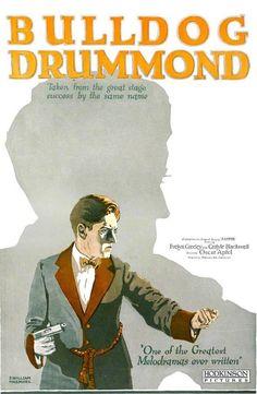 Bulldog Drummond (U.K., 1922) Directed by Oscar Apfel, starring Carlyle Blackwell Poster Artist: E. William Haemmel