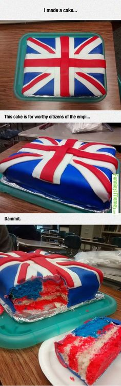 England: oh what a lovely cake that is *cuts open cake America: you've been Star Spangled caked!