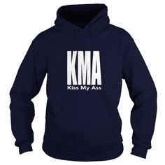 KMA Kiss My Ass  #gift #ideas #Popular #Everything #Videos #Shop #Animals #pets #Architecture #Art #Cars #motorcycles #Celebrities #DIY #crafts #Design #Education #Entertainment #Food #drink #Gardening #Geek #Hair #beauty #Health #fitness #History #Holidays #events #Home decor #Humor #Illustrations #posters #Kids #parenting #Men #Outdoors #Photography #Products #Quotes #Science #nature #Sports #Tattoos #Technology #Travel #Weddings #Women