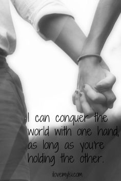 Conquer the world. Hold My Hand, Hold Me, Holding Hands, Sayings, Tattoos, Tattoo Quotes, Hand In Hand, Lyrics, Proverbs