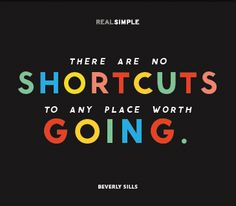 """There are no shortcuts to any place worth going."" #WWloves"