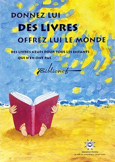 Donnez lui des livres offrez lui le monde: des livres neufs pour tous les enfants qui n'en ont pas / illustration, Heleen Van Heuvel [199-?]