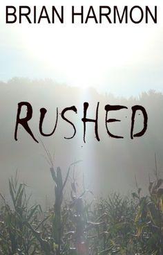 Rushed (Rushed, Book 1) by Brian Harmon http://smile.amazon.com/dp/B00AXTOIJM/ref=cm_sw_r_pi_dp_CaSxvb0VTPY4G