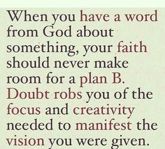 When you have a word from God, never make room for plan B....wowza, such a important truth! #trustgod