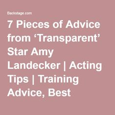 7 Pieces of Advice from 'Transparent' Star Amy Landecker   Acting Tips   Training Advice, Best Monologues, How-tos   Backstage   Backstage