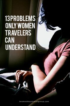 13 Problems Only Women Travelers Can Understand Beginner traveler or an expert still crosses these problems. You might have thought how bad ass you were when packing or planning for your two months backpacking, but at some point, you'll see that there are still struggles that women travelers can only understand. In my experience, when packing, I'm either packing too much or packing too little, there's no in between.