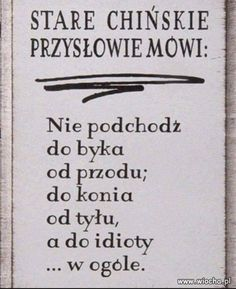 Stare chińskie przysłowie... Words Of Wisdom Quotes, True Quotes, Best Quotes, Motto, Wtf Funny, Funny Memes, Weekend Humor, Life Motivation, Quotations