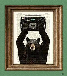 You guys. Lloyd the BLACK BEAR with a Boombox dictionary page art print. I would be the HIPPEST of the HIP