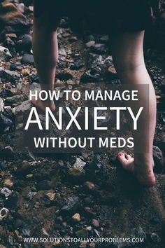 5 ways to manage anxiety without meds from someone who has been there.