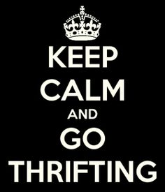 The weekend is coming! With the moving back to school, packing and long drives just remember! Keep Calm and Go Thrifting! #Talize