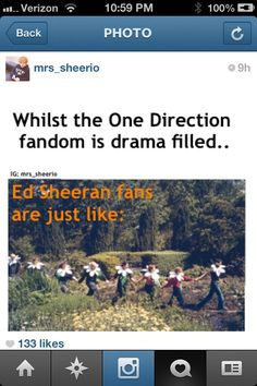 I like Ed Sheeran and think he is incredibly talented but I don't think I am quite a sheerio, a directioner yes but a sheerio no xx Thought this pic was funny though!!