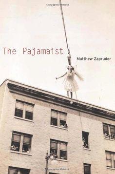 The Pajamaist by Matthew Zapruder