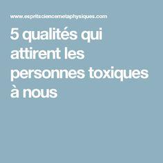 5 qualités qui attirent les personnes toxiques à nous