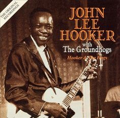 Hooker and the Hogs - John Lee Hooker,Groundhogs | Songs, Reviews, Credits | AllMusic
