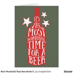 Most Wonderful Time Beer Bottle Typography Card Nov 26 2016 @zazzle #junkydotcom  2x