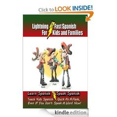 Lightning-Fast Spanish for Kids and Families: Learn Spanish, Speak Spanish, Teach Kids Spanish - Quick As A Flash, Even If You Don't Speak A Word Now!: Carolyn Woods: Amazon.com: Kindle Store