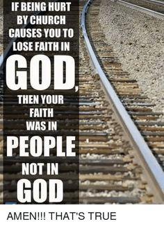 Church hurt is faith in people not God! Faith Quotes, Wisdom Quotes, Bible Quotes, Devotional Quotes, Christian Memes, Christian Life, Faith Prayer, Faith In God, Losing Faith