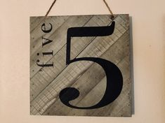 Cricut Explore Air, five, Five Sign, wooden number sign, wooden signs.