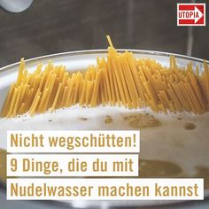 Do not pour away: you can still use pasta water - Pasta water is incredibly diverse: You can use it for creamy sauces, healthy plants or beautiful ha - Low Calorie Recipes, Calorie Diet, Sugar Health, Dried Beans, Food Categories, Creamy Sauce, Eating Plans, Food Items, Cooking Tips