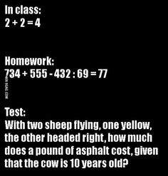 Highschool math in a nutshell what i want to know is who on earth thought up the test question?!