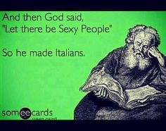 Self-explanatory. I'm Italian.