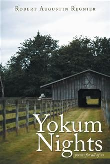 """Read """"Yokum Nights Poems for All of Us"""" by Robert Augustin Regnier available from Rakuten Kobo. This is book of poems that express my feelings at the time they are written. I get the subjects for my poems from the so. Aesop's Fables For Kids, Night Poem, Billy Collins, David Thompson, William Butler Yeats, Lost Paradise, John Ruskin, Book Of Poems"""