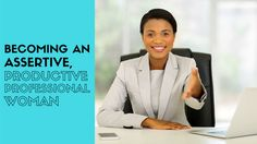 060. Becoming an Assertive, Productive Professional Woman