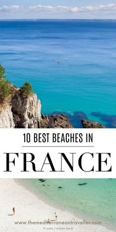 France has been blessed with a staggering variety of beaches and here are 10 of the most beautiful. There's something for everyone here, from big sandy beaches on the Atlantic Coast to chi-chi beach resorts along the French Riviera, Corsican stunners, and a whole host of fascinating rock formations around the country. #france #beaches #europe #beach