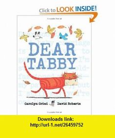 Dear Tabby (9780061142451) Carolyn Crimi, David Roberts , ISBN-10: 006114245X  , ISBN-13: 978-0061142451 ,  , tutorials , pdf , ebook , torrent , downloads , rapidshare , filesonic , hotfile , megaupload , fileserve