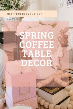 Spring is here and I'm sharing how to Style your Coffee Table for Spring!