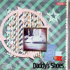 Gina Lideros for American Crafts - Daddy's shoes layout