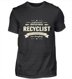 Recyclist aus Leidenschaft T Shirt Designs, Pilot T Shirt, Barista, T Shirts, Mens Tops, How To Make, Steinmetz, Zimmermann, Chef