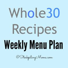 Here is another Whole 30 Recipes Weekly Menu Plan to help you with idea, plan, save money and time on your healthy dinner recipes this week!