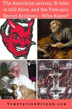 The Antichrist Arrives, Apostle John is Still Alive, and the Vatican's Secret Archives. Who Knew? - That Helpful Dad Vatican Secret Archives, Devil Aesthetic, Pope Benedict, Story Of The World, World Problems, Satan, Be Still, New Books, Horror
