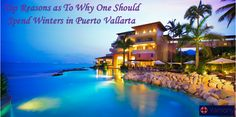 Top Reasons as To Why One Should Spend Winters in Puerto Vallarta