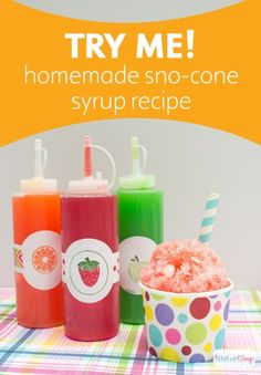 Homemade Snow Cone Syrup Recipe In Custom Decorated Bottles  is the perfect surprise treat for any kid's special day!