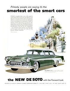 1955 DeSoto FireFlite 4 door Sedan Vintage Print Ad - Smartest of the smart cars Vintage Advertisements, Vintage Ads, Vintage Graphic, Vintage Trends, Belle Epoque, Desoto Cars, Motos Vintage, Car Paint Colors, Ad Car