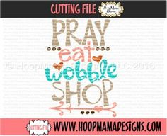 THANKSGIVING FREEBIE 11/3 ONLY  - Pray Eat Wobble Shop  CUTTING FILE - SVG PNG DFX EPS