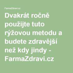 Dvakrát ročně použijte tuto rýžovou metodu a budete zdravější než kdy jindy - FarmaZdravi.cz