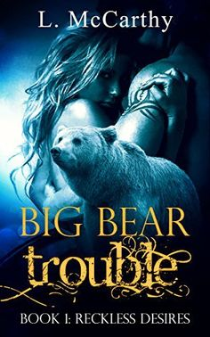 Big Bear Trouble: Book 1: Reckless Desires (A Paranormal Shifter Romance Series) #eReaderIQ