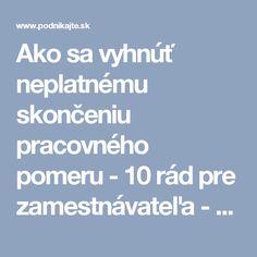 Ako sa vyhnúť neplatnému skončeniu pracovného pomeru - 10 rád pre zamestnávateľa - podnikajte.sk